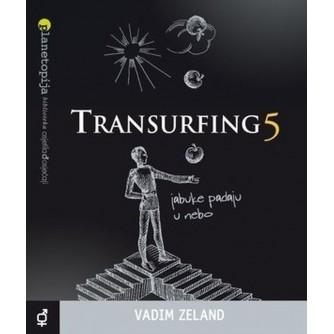 Vadim Zeland: Transurfing 5 jabuke padaju u nebo